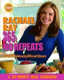 Rachael Ray 365: No Repeats: A Year of Deliciously Different Dinners (Paperback)