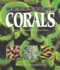 Aquarium Corals: Selection, Husbandry, and Natural History (Hardcover)