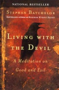 Living With The Devil: A Mediation on Good and Evil (Paperback)