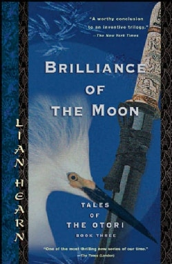 Brilliance Of The Moon: Tales of the Otori Book 3 (Paperback)