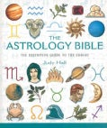The Astrology Bible: The Definitive Guide To The Zodiac (Paperback)