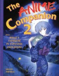 The Anime Companion 2: More What's Japanese In Japanese Animation? (Paperback)