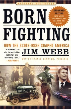 Born Fighting: How The Scots-Irish Shaped America (Paperback)