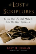 Lost Scriptures: Books That Did Not Make It Into The New Testament (Paperback)