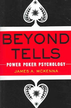 Beyond Tells: Power Poker Psychology (Paperback)