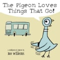 The Pigeon Loves Things That Go! (Board book)