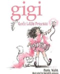 Gigi: God's Little Princess (Hardcover)