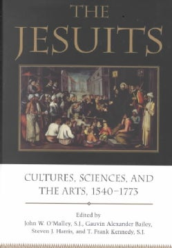 The Jesuits: Cultures, Sciences, and the Arts 1540-1773 (Hardcover)