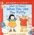 What to Expect When You Use the Potty (Hardcover)