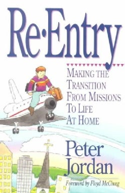 Re-Entry: Making the Transition from Missions to Life at Home (Paperback)