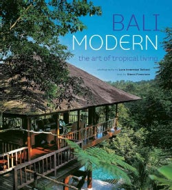 Bali Modern: The Art of Tropical Living (Hardcover)