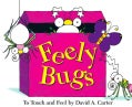 Feely Bugs: To Touch And Feel (Hardcover)