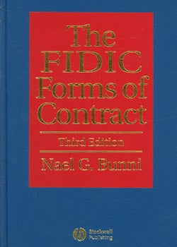 The Fidic Forms Of Contract: The Fourth Edition of the Red book, 1992; The 1996 Supplement; The 1999 Red Book; Th... (Hardcover)