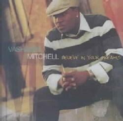 Vashawn Mitchell - Believe In You Dreams