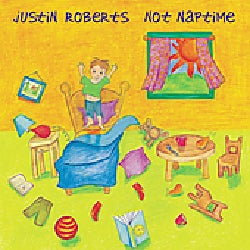 Justin Roberts - Not Naptime