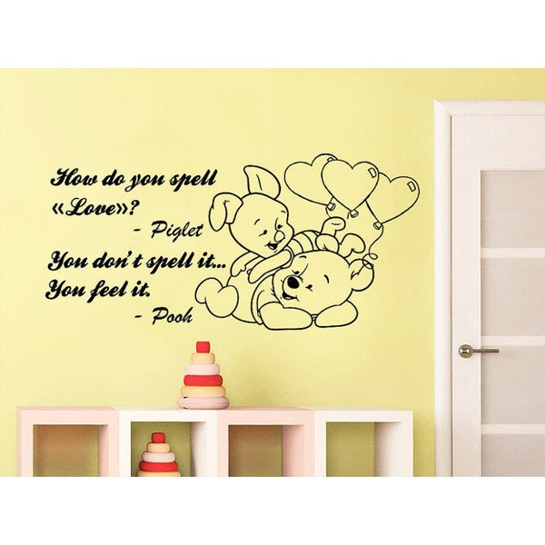 Quote Winnie the Pooh How Do You Spell Love Piglet You Feel It Nursery Baby Room Sticker Decal size 23605842
