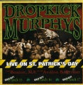 Dropkick Murphy's - Live on St. Patrick's Day from Boston
