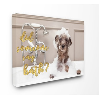 Did Someone Say Bath Bubble Bath Dog' Stretched Canvas Wall Art - 16 x 20
