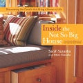 Inside The Not So Big House: Discovering The Details That Bring A Home To Life (Hardcover)