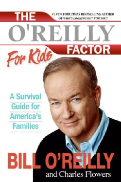 The O'reilly Factor for Kids: A Survival Guide for America's Families (Paperback)