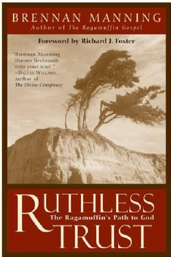 Ruthless Trust: The Ragamuffin's Path to God (Paperback)