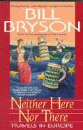 Neither Here Nor There: Travels in Europe (Paperback)