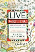 Live Writing: Breathing Life into Your Words (Paperback)