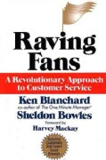 Raving Fans: A Revolutionary Approach to Customer Service (Hardcover)