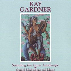 Kay Gardner - Sounding the Inner Landscape