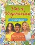 I'm a Vegetarian: Amazing Facts and Ideas for Healthy Vegetarians (Paperback)