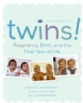 Twins!: Pregnancy, Birth And The First Year Of Life (Paperback)