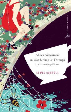 Alice's Adventures in Wonderland: And, Through the Looking-glass and What Alice Found There (Paperback)
