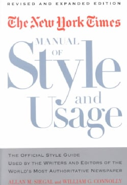 The New York Times Manual of Style and Usage: The Official Style Guide Used by the Writers and Editors of the Wor... (Paperback)