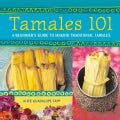 Tamales 101: A Beginner's Guide to Making Traditional Tamales (Paperback)