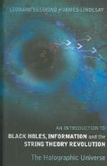 An Introduction To Black Holes, Information And The String Theory Revolution: The Holographic Universe (Paperback)