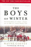 The Boys Of Winter: The Untold Story Of A Coach, A Dream, And The 1980 U.S. Olympic Hockey Team (Paperback)