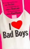 I Love Bad Boys (Paperback)
