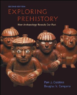 Exploring Prehistory: How Archaeology Reveals Our Past (Paperback)