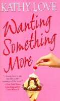 Wanting Something More (Paperback)