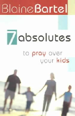 7 Absolutes to Pray Over Kids (Paperback)
