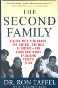The Second Family: Dealing with Peer Power, Pop Culture, the Wall of Silence-and Other Challenges of Raising Toda... (Paperback)