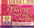 The Power Of Your Spoken Word: Change Your Negative Self-Talk And Create The Life You Want (CD-Audio)