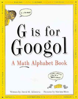 G Is for Googol: A Math Alphabet Book (Hardcover)