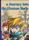 A Journey Into The Human Body (Paperback)