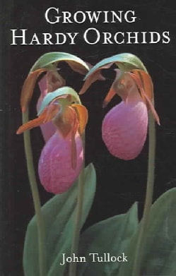 Growing Hardy Orchids (Hardcover)