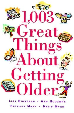 1,003 Great Things About Getting Older (Paperback)