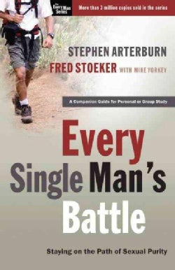 Every Single Man's Battle: Staying On The Path Of Sexual Purity (Paperback)