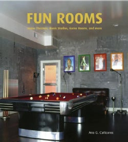 Fun Rooms: Home Theatres, Music Studios, Game Rooms, And More (Hardcover)