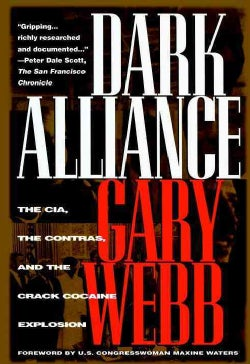 Dark Alliance: The Cia, the Contras, and the Crack Cocaine Explosion (Paperback)