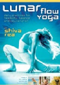 Lunar Flow Yoga: daily practices for flexibility, balance, and rejuvenation (DVD video)